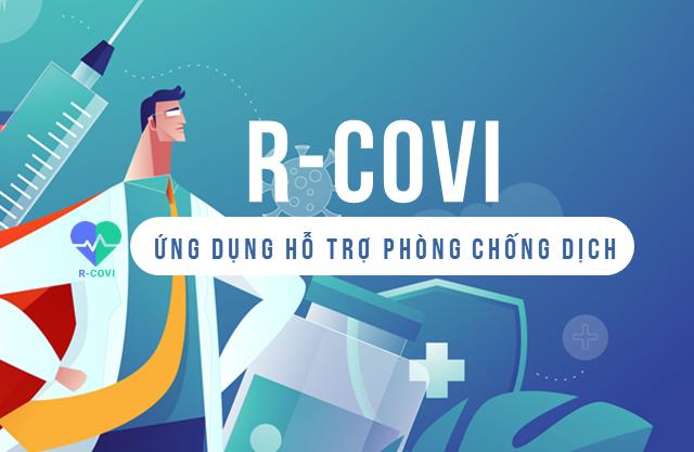 RA MẮT ỨNG DỤNG R-COVI: ỨNG DỤNG THÔNG MINH HỖ TRỢ PHÒNG CHỐNG DỊCH COVID